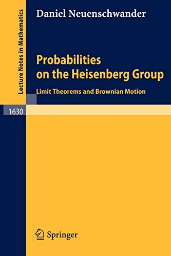 Probabilities on the Heisenberg Group: Limit Theorems and Brownian Motion (Lecture Notes in ...