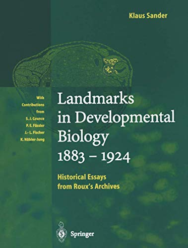 9783540614760: Landmarks in Developmental Biology 1883–1924: Historical Essays from Roux's Archives