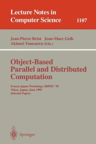 9783540614876: Object-Based Parallel and Distributed Computation: France-Japan Workshop, OBPDC'95, Tokyo, Japan, June 21 - 23, 1995, Selected Papers