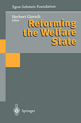 9783540614937: Reforming the Welfare State (Publications of the Egon-Sohmen-Foundation.)