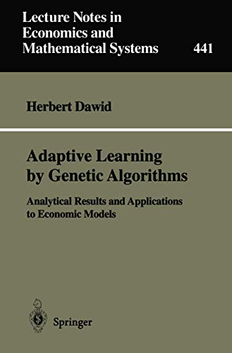 9783540615132: Adaptive Learning by Genetic Algorithms: Analytical Results and Applications to Economical Models (Lecture Notes in Economics and Mathematical Systems)