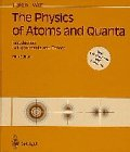 9783540615552: The Physics of Atoms and Quanta: Introduction to Experiments and Theory
