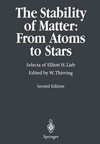 9783540615651: The Stability of Matter: From Atoms to Stars : Selecta of Elliott H. Lieb