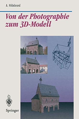9783540615972: Von Der Photographie Zum 3D-Modell: Bestimmung Computer-Graphischer Beschreibungsattribute Fur Reale 3D-Objekte Mittels Analyse Von 2D-Rasterbildern (Beiträge zur Graphischen Datenverarbeitung)