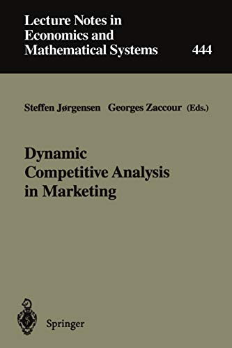 Dynamic Competitive Analysis in Marketing: Proceedings of: Georges Zaccour, Steffen