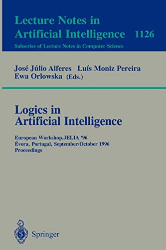 9783540616306: Logics in Artificial Intelligence: European Workshop, JELIA '96, Evora, Portugal, September 30 - October 3, 1996, Proceedings (Lecture Notes in Computer Science)