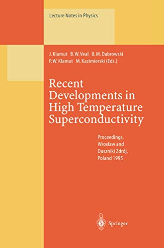 9783540616313: Recent Developments in High Temperature Superconductivity: Proceedings of the 1st Polish-US Conference Held at Wrocław and Duszniki Zdrój, Poland, 11–15 September 1995 (Lecture Notes in Physics)