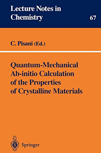 9783540616450: Quantum-Mechanical Ab-initio Calculation of the Properties of Crystalline Materials (Lecture Notes in Chemistry)