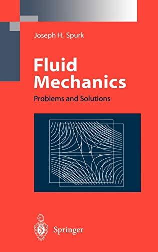 Fluid Mechanics: Problems and Solutions: Joseph H. Spurk