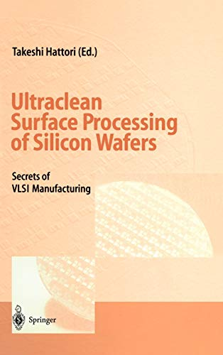 9783540616726: Ultraclean Surface Processing of Silicon Wafers: Secrets of VLSI Manufacturing