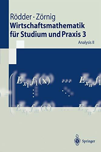 Wirtschaftsmathematik für Studium und Praxis 3 : Analysis II. - Wilhelm Rödder, Peter Zörnig