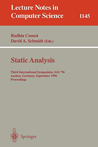 9783540617396: Static Analysis: Third International Symposium, SAS '96, Aachen, Germany, September 24 - 26, 1996. Proceedings (Lecture Notes in Computer Science)