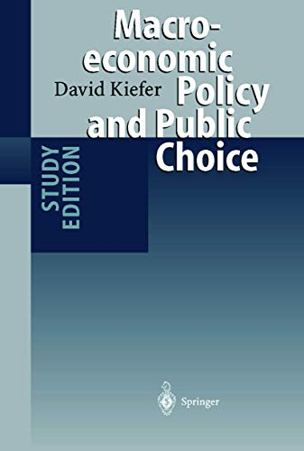 Macroeconomic policy and public choice : with 32 tables / David Kiefer