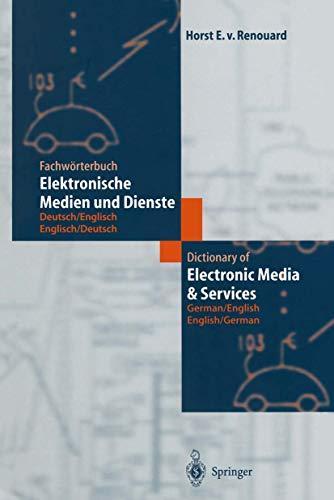 9783540617662: Dictionary of Electronic Media and Services / Fachworterbuch Elektronische Medien Und Dienste: German/English - English/German