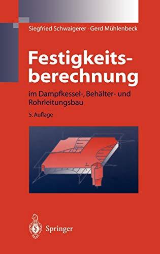 9783540618188: Festigkeitsberechnung: im Dampfkessel-, Behälter-und Rohrleitungsbau (German Edition)