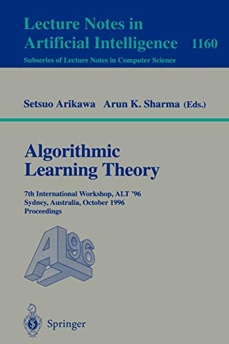 Algorithmic Learning Theory: 7th International Workshop, ALT: Setsuo Arikawa, Arum