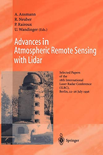 9783540618874: Advances in Atmospheric Remote Sensing with Lidar: Selected Papers of the 18th International Laser Radar Conference (ILRC), Berlin, 22–26 July 1996