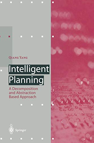 9783540619017: Intelligent Planning: A Decomposition and Abstraction Based Approach (Artificial Intelligence)