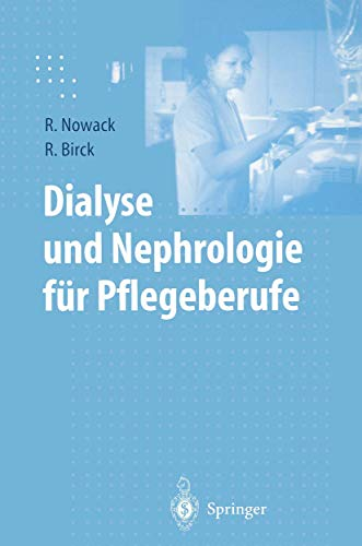 9783540619239: Dialyse Und Nephrologie Fur Pflegeuber Ufe (1. Aufl. 1999. Korr. Nachdruck) (English and German Edition)