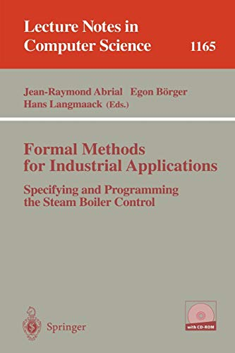 Formal Methods for Industrial Applications: Specifying and: Hans Langmaack, Jean-Raymond