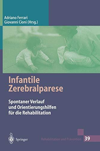 9783540620280: Infantile Zerebralparese: Spontaner Verlauf und Orientierungshilfen für die Rehabilitation (Rehabilitation und Prävention) (German Edition)