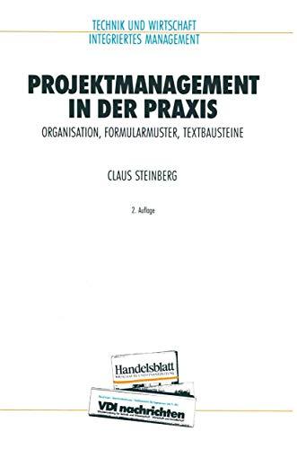 9783540621256: Projektmanagement in der Praxis: Organisation, Formularmuster, Textbausteine (VDI-Buch)