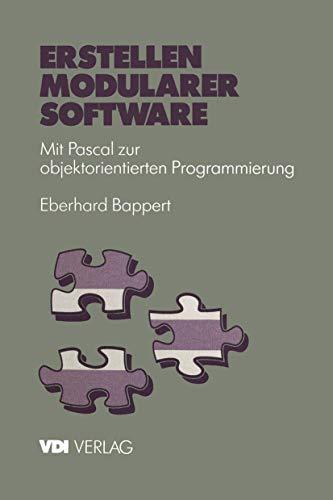 9783540624127: Erstellen modularer Software: Mit Pascal zur objektorientierten Programmierung (VDI-Buch) (German Edition)