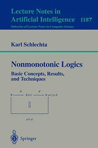 9783540624820: Nonmonotonic Logics: Basic Concepts, Results, and Techniques (Lecture Notes in Computer Science)