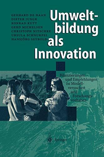 Umweltbildung als Innovation: Bilanzierungen und Empfehlungen zu: Haan, Gerhard de,