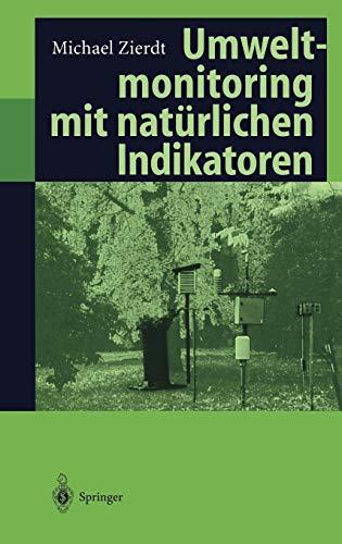 9783540625377: Umweltmonitoring mit natürlichen Indikatoren: Pflanzen - Boden - Wasser - Luft