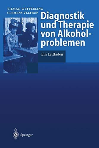 9783540625728: Diagnostik und Therapie von Alkoholproblemen: Ein Leitfaden (German Edition)