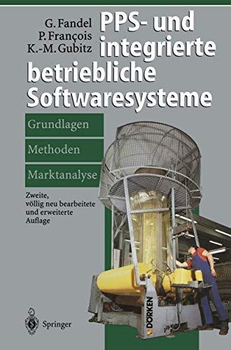 9783540626091: PPS- und integrierte betriebliche Softwaresysteme: Grundlagen, Methoden, Marktanalyse (German Edition)