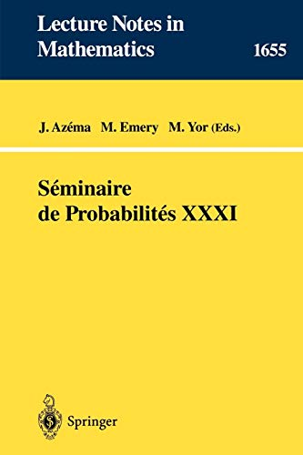 Seminaire de Probabilites XXXI (Lecture Notes in: Yor, Marc, Emery,