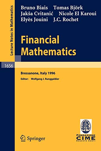 9783540626428: Financial Mathematics: Lectures given at the 3rd Session of the Centro Internazionale Matematico Estivo (C.I.M.E.) held in Bressanone, Italy, July 8-13, 1996 (Lecture Notes in Mathematics)