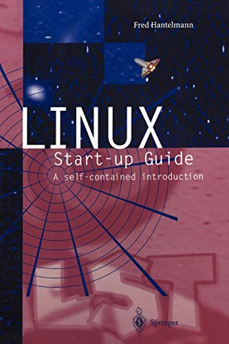 Linux Start-Up Guide: A Self-Contained Introduction: Fred Hantelmann