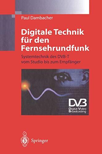 9783540626817: Digitale Technik für den Fernsehrundfunk: Systemtechnik des DVB-T vom Studio bis zum Empfänger (German Edition)