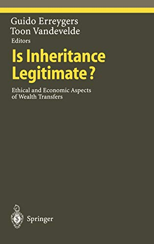 9783540627258: Is Inheritance Legitimate?: Ethical and Economic Aspects of Wealth Transfers (Ethical Economy)