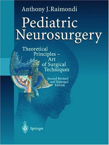 Pediatric Neurosurgery: Theoretical Principles. Art of Surgical: Raimondi, Anthony J.
