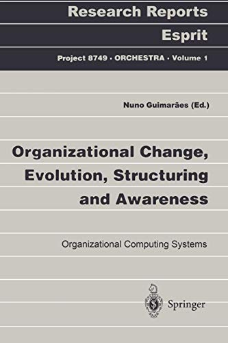 9783540628637: Organizational Change, Evolution, Structuring and Awareness: Organizational Computing Systems (Research Reports Esprit / Project 8749.ORCHESTRA)