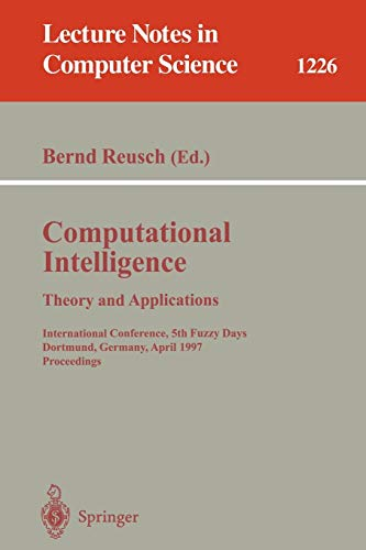 9783540628682: Computational Intelligence. Theory and Applications: International Conference, 5th Fuzzy Days, Dortmund, Germany, April 28-30, 1997 Proceedings
