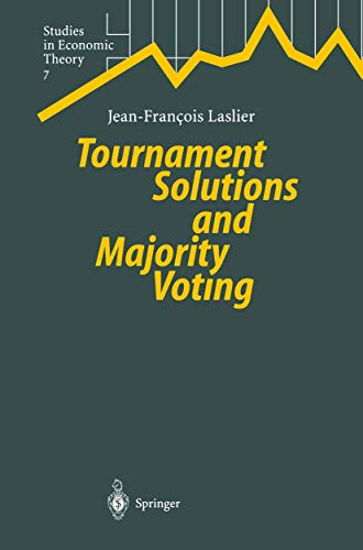 Tournament Solutions and Majority Voting (Studies in Economic Theory (7), Band 7)