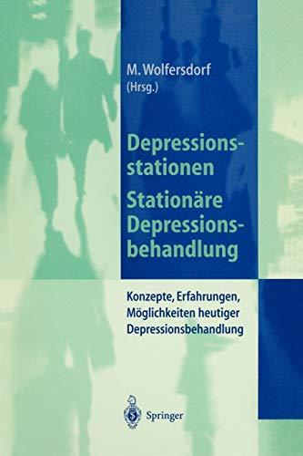 9783540629023: Depressionsstationen/Stationäre Depressionsbehandlung: Konzepte, Erfahrungen, Möglichkeiten, heutige Depressionsbehandlung