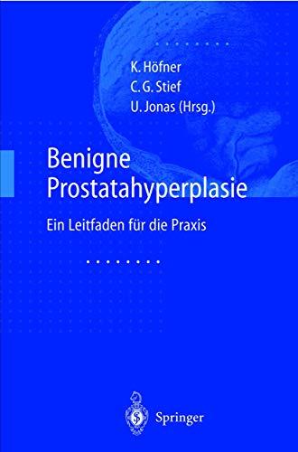 9783540629689: Benigne Prostatahyperplasie: Leitfaden für die Praxis