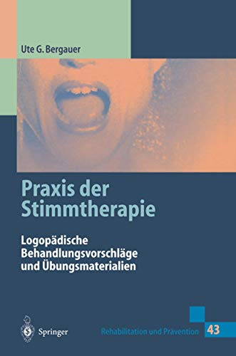 9783540629771: Praxis der Stimmtherapie: Logopädische Behandlungsvorschläge und Übungsmaterialien (Rehabilitation und Prävention) (German Edition)