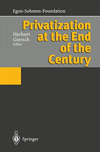 Privatization at the end of the century : with 28 tables / Herbert Giersch (ed.) for the Egon-Soh...