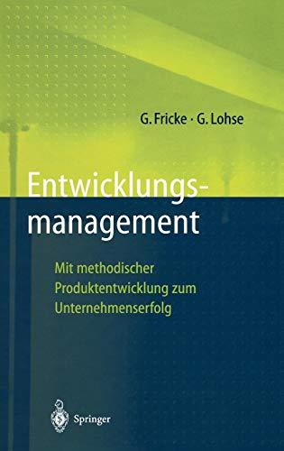 9783540630531: Entwicklungsmanagement: Mit methodischer Produktentwicklung zum Unternehmenserfolg (Innovations- und Technologiemanagement)