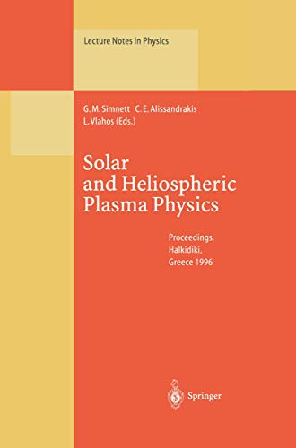 9783540630722: Solar and Heliospheric Plasma Physics: Proceedings of the 8th European Meeting on Solar Physics Held at Halkidiki, Greece, 13–18 May 1996: Proceedings ... 13 - 18 May, 1996 (Lecture Notes in Physics)
