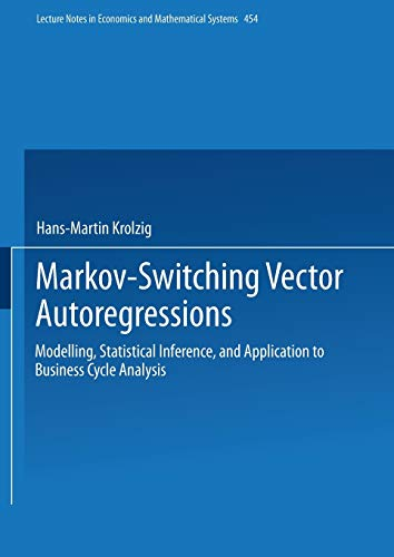 9783540630739: Markov-Switching Vector Autoregressions: Modelling, Statistical Inference, and Application to Business Cycle Analysis (Lecture Notes in Economics and Mathematical Systems)