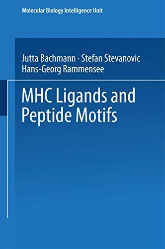 9783540631255: MHC Ligands and Peptide Motifs (Molecular Biology Intelligence Unit)