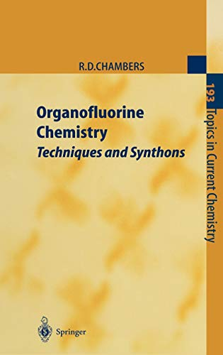 9783540631705: Organofluorine Chemistry: Techniques and Synthons (Topics in Current Chemistry) (Vol 193)